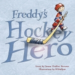 Freddy's Hockey Hero -  Susan Chaulker Brown