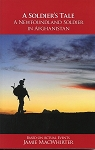 A Soldiers Tale - A Newfoundland Soldier In Afghanistan - Jamie MacWhirter
