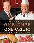 Cooking with One Chef One Critic - Karl Wells and Steve Watson - Hard Cover