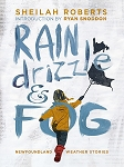 Rain, Drizzle and Fog: Newfoundland Weather Stories - Sheilah Roberts - Hard Cover