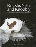 Brickle, Nish and Knobby - Newfoundland terms for Ice and Snow - Marlene Creates - Hard Cover