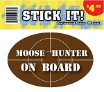 Stick It! - Moose Hunter On Board