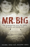 Mr. Big - The Investigation into the Deaths of Karen and Krista Hart