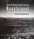 Nunatsiuvut - Discover the Magesty of Labrador's Inuit Lands - Geoff Goodyear - Hard Cover