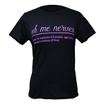 Ladies - T Shirt - Oh Me Nerves - Definition