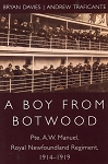 A Boy From Botwood - Pte. A.W. Manuel, Royal Newfoundland  Regiment 1914-1919 - Bryan Davies - Andrew Traficante