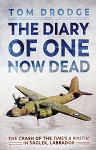 The Diary of One Now Dead - The Crash of The Time's a Wastin' in Saglek, Labrador - Tom Drodge