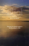 Eliol - The story of a brutal murder in Newfoundland in 1883 - A True Story - James Eliol Mercer