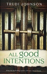 All good Intentions - Trudi Johnson