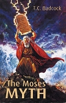 The Moses Myth - T. C. Badcock