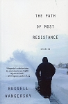 The Path of Most Resistance -  Stories - Russell Wangersky