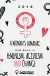 A Woman's Almanac 2018 - Your Guide to Feminism, Activism and Change - St John's Status of Women Council