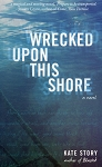 Wrecked Upon this Shore - Kate Story - a Novel