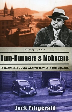 Rum-Runners & Mobsters - Prohibitions 100th Anniversary in Newfoundland - Jack Fitzgerald