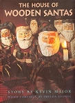 The House Of Wooden Santas - Kevin Major - Hard Cover
