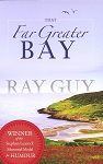 That Far Greater Bay - Ray Guy