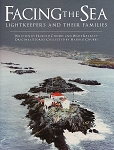 Facing the Sea: Lightkeepers and Their Families - Harold Chubbs - Hard Cover