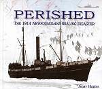 Perished - The 1914 Newfoundland Sealing Disaster - Jenny Higgins - Hard Cover