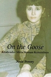 On The Goose - A Labrador Metis Woman Remembers - Josie Penny - Special Order No Returns