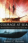 Courage at Sea - Newfoundland Sailors in the Great War - Robert Parsons