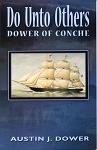 Do Unto Others Dower of Conche - Austin J. Dower