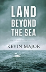 Land Beyond The Sea - Kevin Major