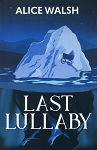 Last Lullaby - Alice Walsh