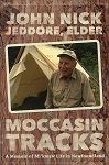 Moccasin Tracks - Memoir of Mi'kmaw Life in Newfoundland - John Nick Jeddore, Elder