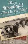 'Tis a Wonderful Time to Be Alive - Life in a Newfoundland Outport - Winston Oldford
