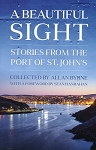 A Beautiful Sight - Stories from the Port of St. John's