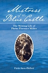 Mistress of the Blue Castle - The Writing Life of Phebe Florence Miller - Vicki Sara Hallett