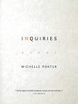 Inquiries - Poems - Michelle Porter
