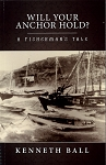A Fisherman's Tale - Will Your Anchor Hold? - Kenneth Ball