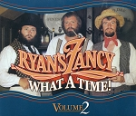 CD  - What A Time - Volume 2 - Ryan's Fancy