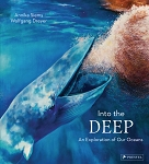 Into the Deep - An Exploration of Our Oceans - Annika Siems & Wolfgang Dreyer - Hard Cover