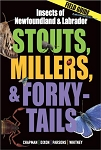 Stouts, Millers, and Forky-Tails - Insects of Newfoundland and Labrador - Tom Chapman, Peggy Dixon. Carolyn Parsons, Hugh Whitney