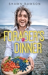 The Forager's Dinner - Shawn Dawson