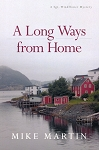 A Long Ways from Home  - A Stg. Windflower Mystery - Mike Martin