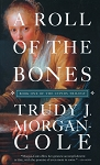 A Roll Of The Bones - Trudy J. Morgan - Book One Of The Cupids Trilogy