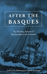 After the Basques - The Whaling Stations of Newfoundland and Labrador - Anthony B. Dickinson & Chesley W. Sanger