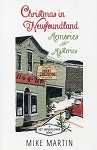 Christmas in Newfoundland - Memories and Mysteries - Mike Martin - A Sgt. Windflower Book