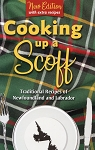 Cooking up a Scoff - Traditional Recipes of Newfoundland and Labrador - New Edition with New Recipes