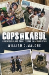 Cops in Kabul - A Newfoundland Peacekeeper in Afghanistan - William C. Malone