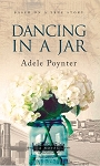 Dancing in a Jar - Adele Poynter