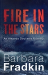Fire in the Stars - An Amanda Doucette Mystery - Barbara Fradkin