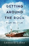 Getting Around The Rock - By Land, Sea and Air - Leonard Lahey