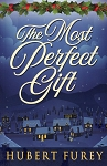 The Most Perfect Gift - Hubert Furey