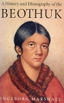 History and Ethnography of the Beothuk - Ingeborg Marshall