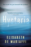 Hysteria - The Truth lives just below the surface - Elisabeth De Mariaffi