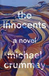 The Innocents - Michael Crummey - A Novel - Hard Cover